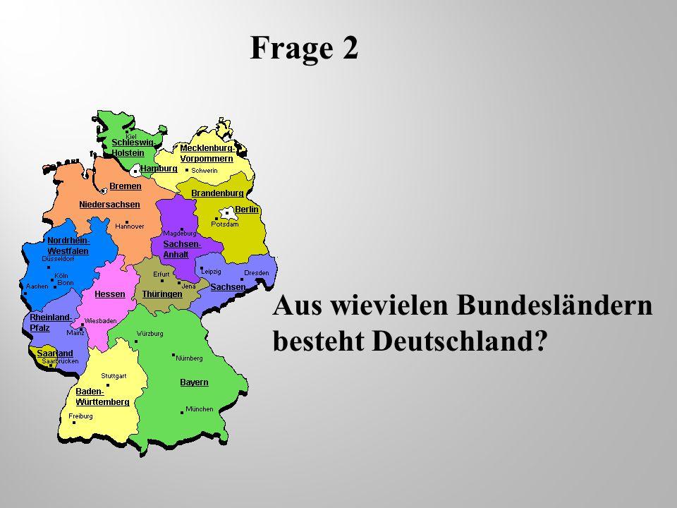 Frage 3 Wie heisst die Hauptstadt Deutschlands? Berlin