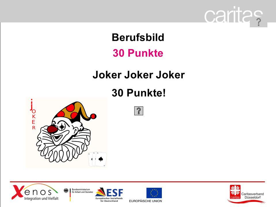 Page 16 30 Punkte Joker Joker Joker 30 Punkte! Berufsbild