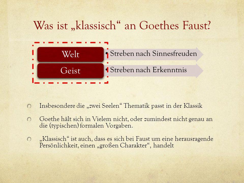 "Was ist ""klassisch an Goethes Faust."