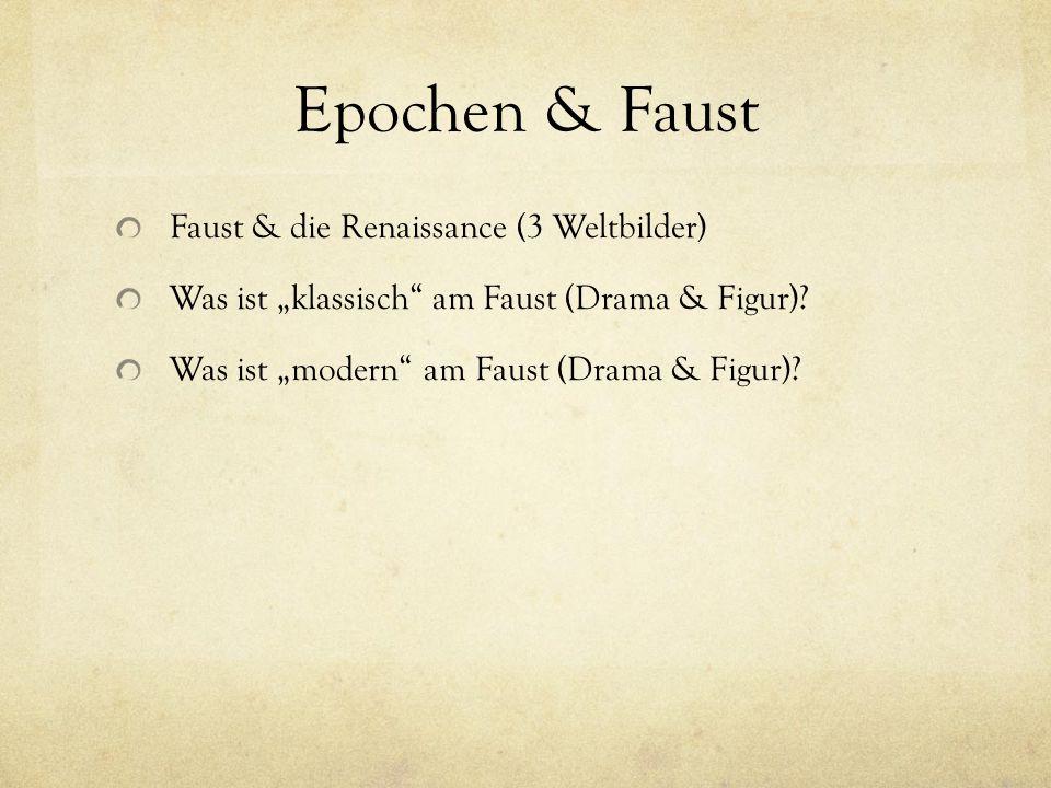"""Epochen & Faust Faust & die Renaissance (3 Weltbilder) Was ist """"klassisch am Faust (Drama & Figur)."""