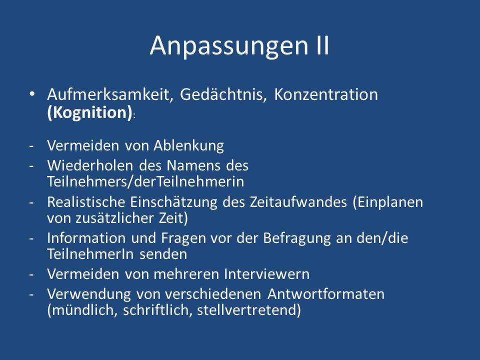 Anpassungen II Aufmerksamkeit, Gedächtnis, Konzentration (Kognition) : -Vermeiden von Ablenkung -Wiederholen des Namens des Teilnehmers/derTeilnehmeri