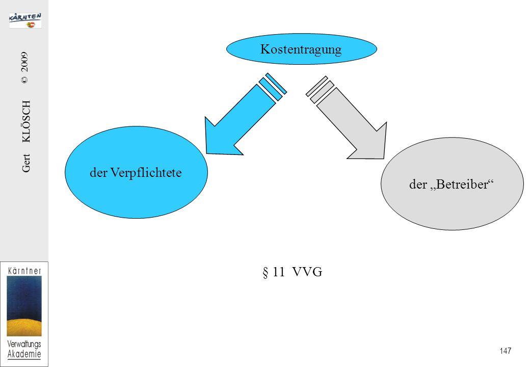 """Gert KLÖSCH © 2009 147 Kostentragung der Verpflichtete der """"Betreiber § 11 VVG"""