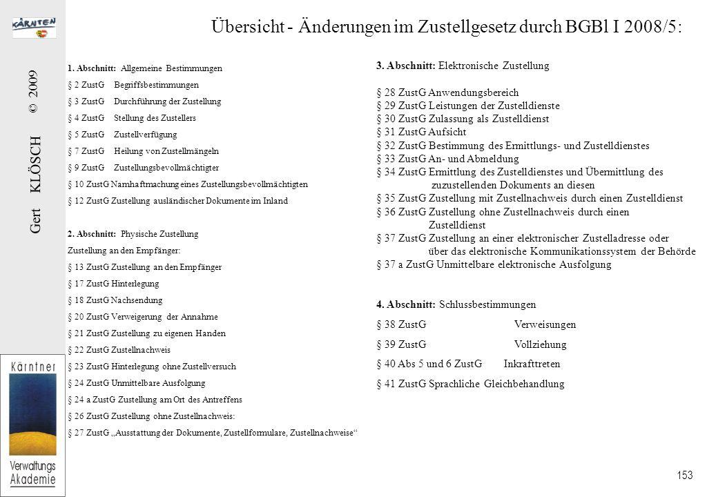 Gert KLÖSCH © 2009 153 Übersicht - Änderungen im Zustellgesetz durch BGBl I 2008/5: 1.