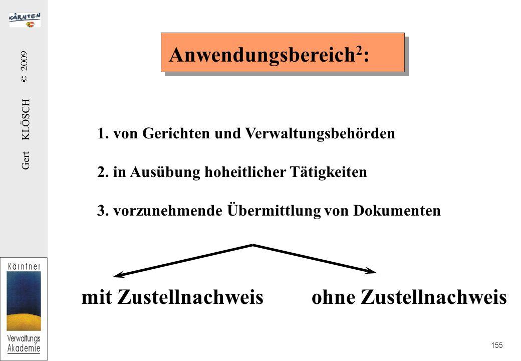 Gert KLÖSCH © 2009 155 Anwendungsbereich 2 : 1.von Gerichten und Verwaltungsbehörden 2.