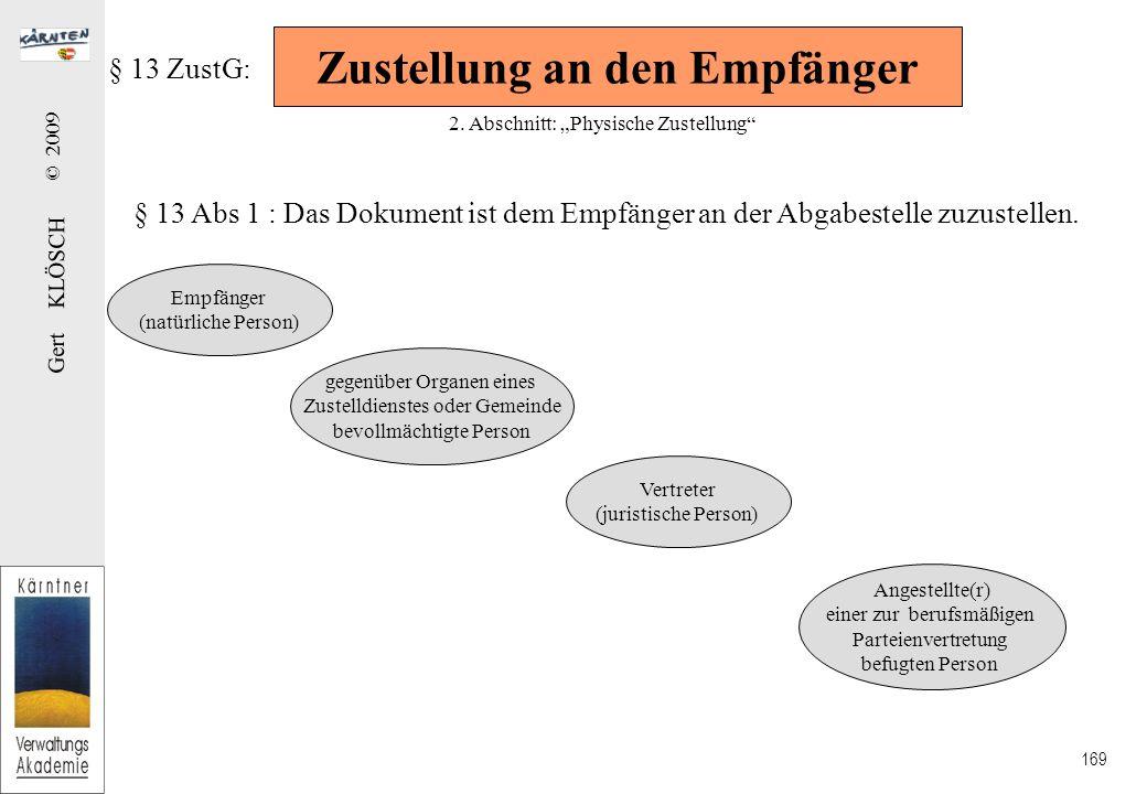Gert KLÖSCH © 2009 169 Zustellung an den Empfänger § 13 ZustG: 2.