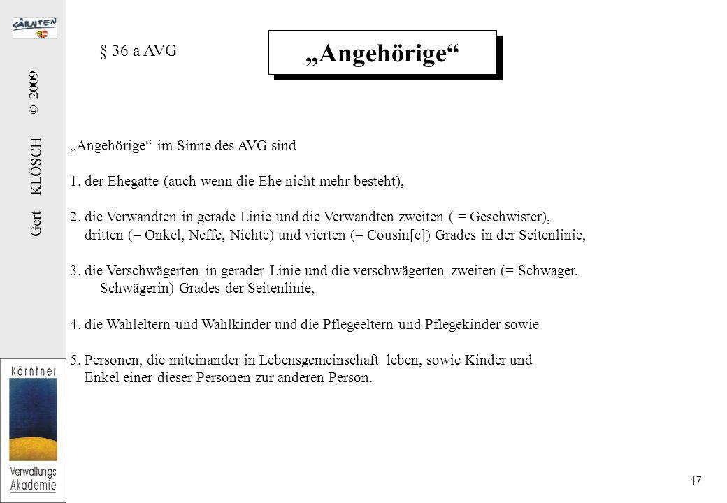"""Gert KLÖSCH © 2009 17 """"Angehörige § 36 a AVG """"Angehörige im Sinne des AVG sind 1."""