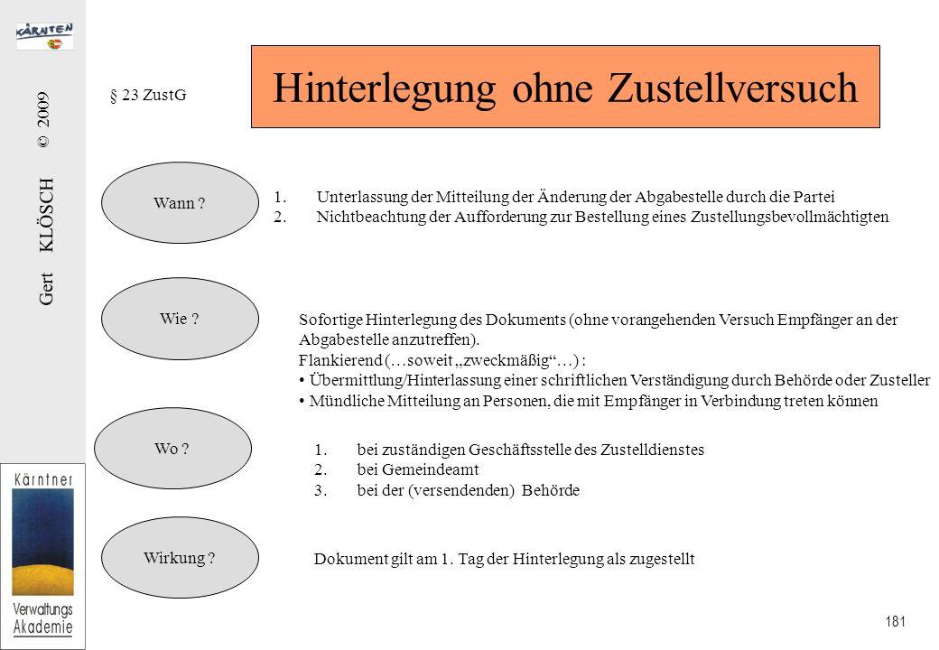Gert KLÖSCH © 2009 181 Hinterlegung ohne Zustellversuch § 23 ZustG Wann .