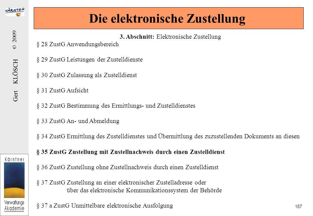 Gert KLÖSCH © 2009 187 Die elektronische Zustellung 3.