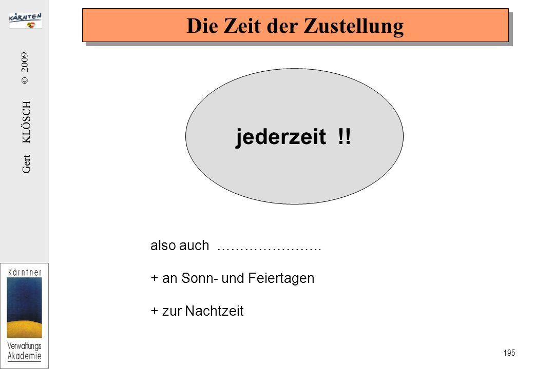 Gert KLÖSCH © 2009 195 Die Zeit der Zustellung jederzeit !.