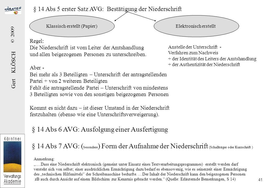 Gert KLÖSCH © 2009 41 Regel: Die Niederschrift ist vom Leiter der Amtshandlung und allen beigezogenen Personen zu unterschreiben.