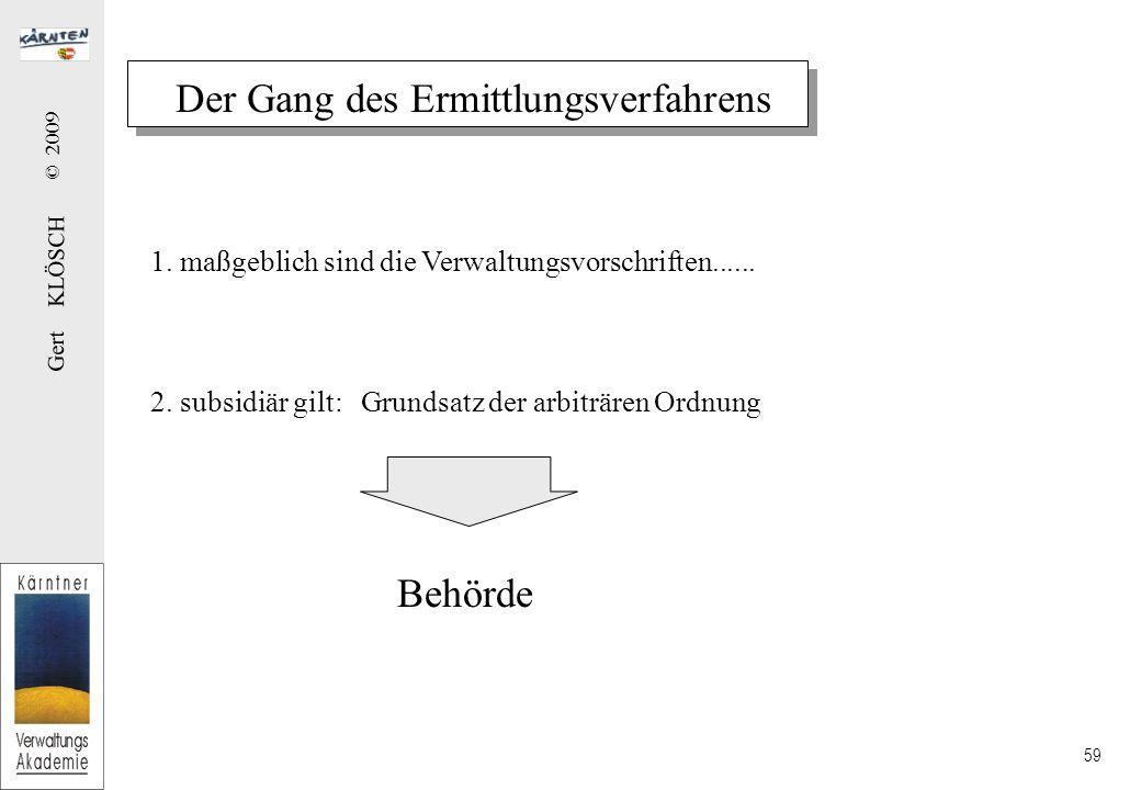 Gert KLÖSCH © 2009 59 Der Gang des Ermittlungsverfahrens 1.