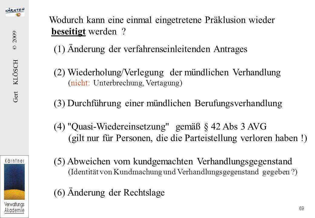 Gert KLÖSCH © 2009 69 Wodurch kann eine einmal eingetretene Präklusion wieder beseitigt werden .