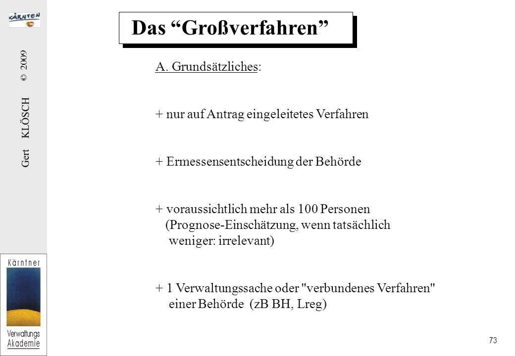 Gert KLÖSCH © 2009 73 Das Großverfahren A.