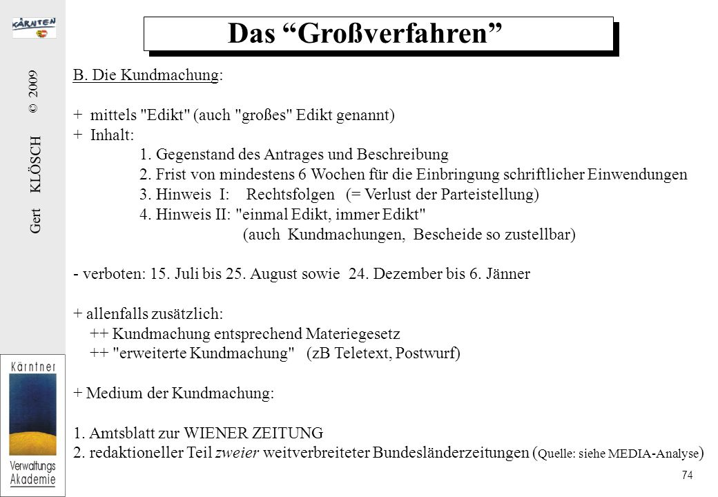 Gert KLÖSCH © 2009 74 Das Großverfahren B.