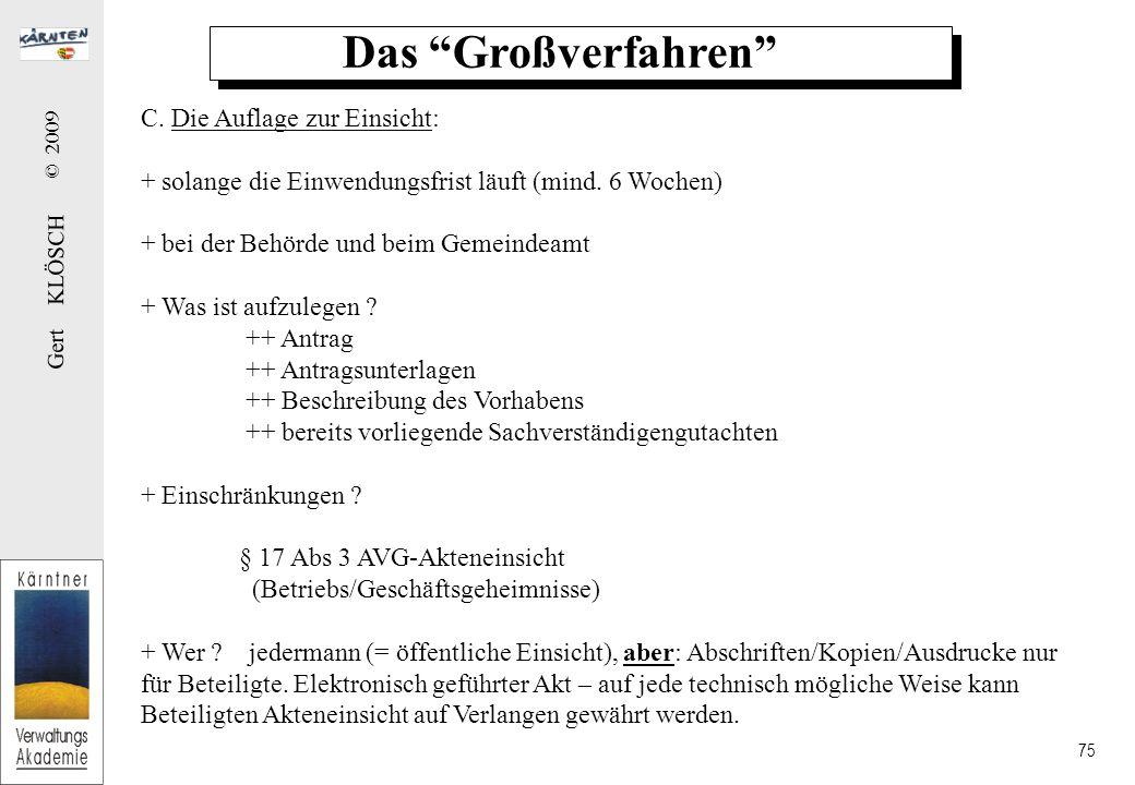 Gert KLÖSCH © 2009 75 Das Großverfahren C.