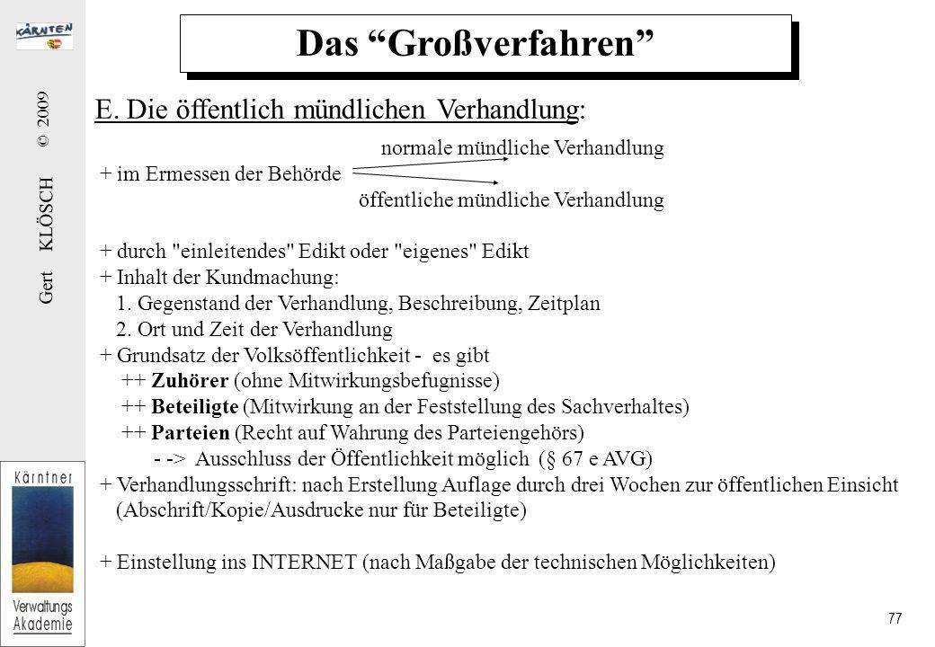 Gert KLÖSCH © 2009 77 Das Großverfahren E.