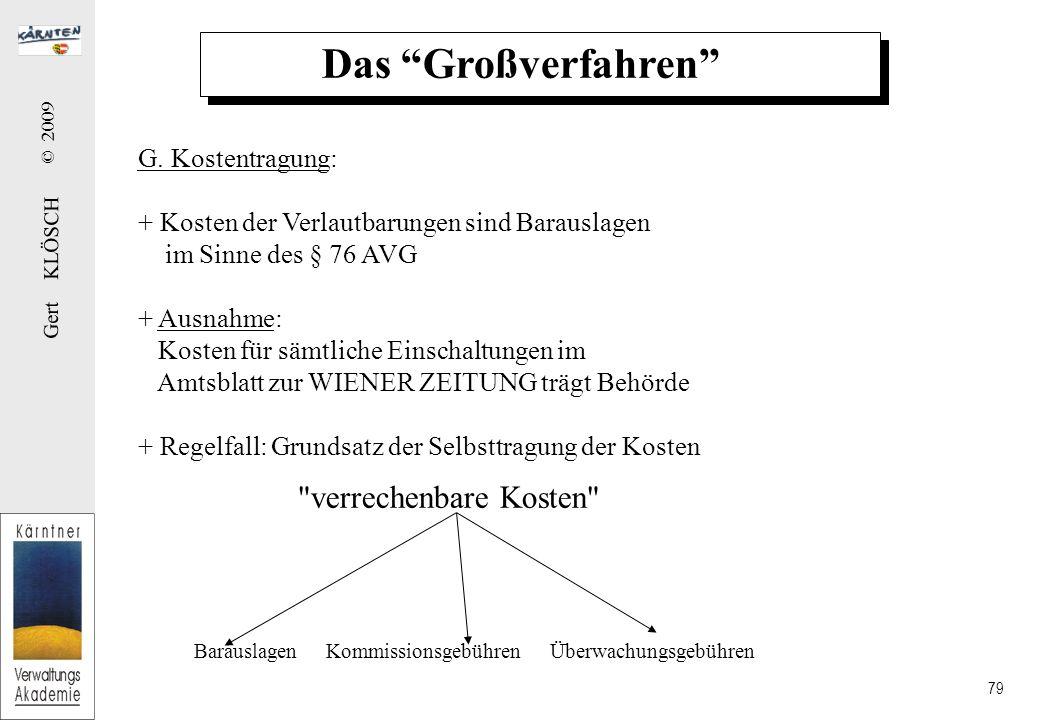 Gert KLÖSCH © 2009 79 Das Großverfahren G.