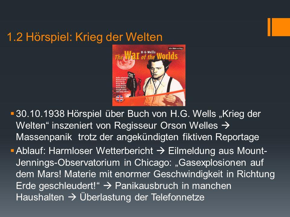 """1.2 Hörspiel: Krieg der Welten  30.10.1938 Hörspiel über Buch von H.G. Wells """"Krieg der Welten"""" inszeniert von Regisseur Orson Welles  Massenpanik t"""