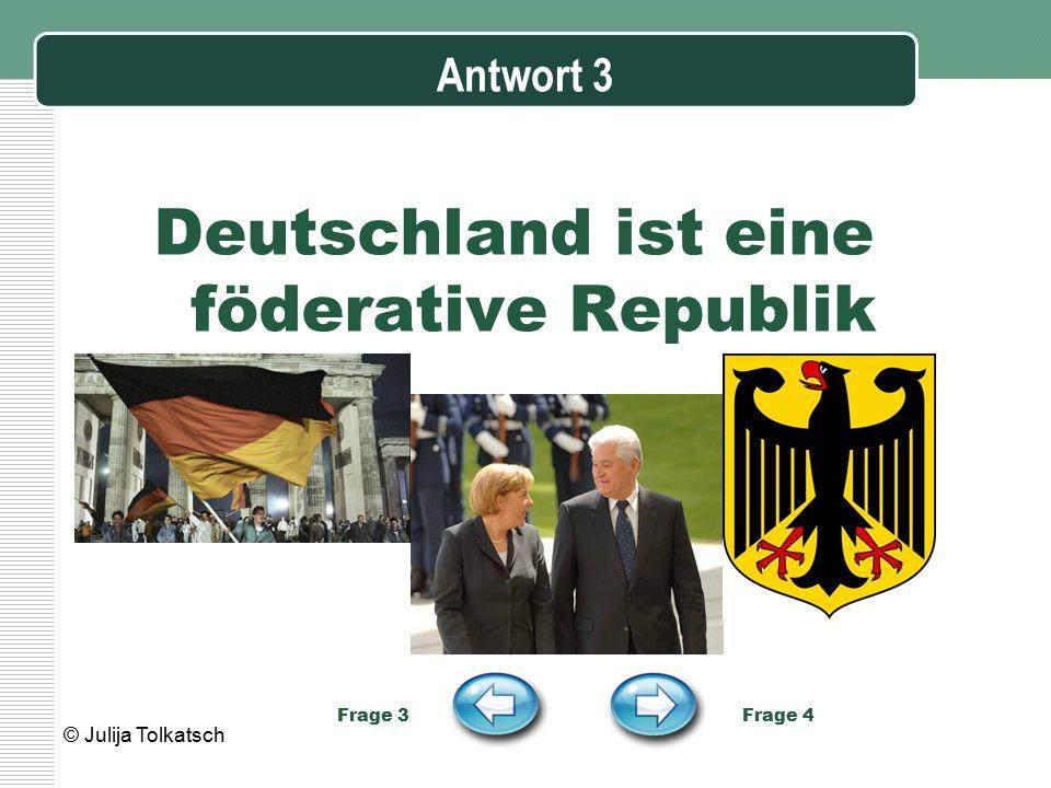 Antwort 8 In Deutschland leben 82 Millionen Menschen Frage 8 Frage 9 © Julija Tolkatsch