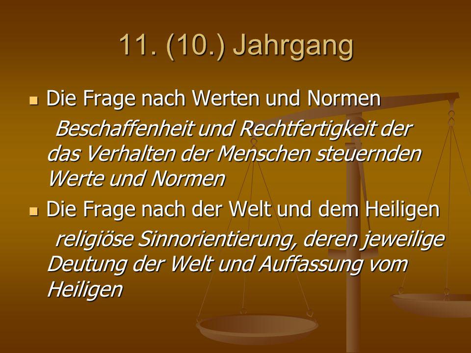 11. (10.) Jahrgang Die Frage nach Werten und Normen Die Frage nach Werten und Normen Beschaffenheit und Rechtfertigkeit der das Verhalten der Menschen