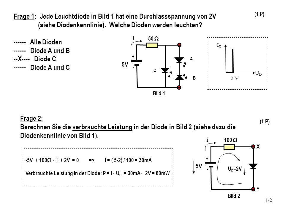 Frage 1: Jede Leuchtdiode in Bild 1 hat eine Durchlassspannung von 2V (siehe Diodenkennlinie).