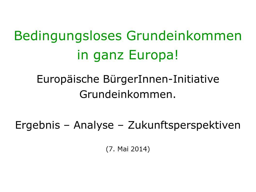 Bedingungsloses Grundeinkommen in ganz Europa. Europäische BürgerInnen-Initiative Grundeinkommen.