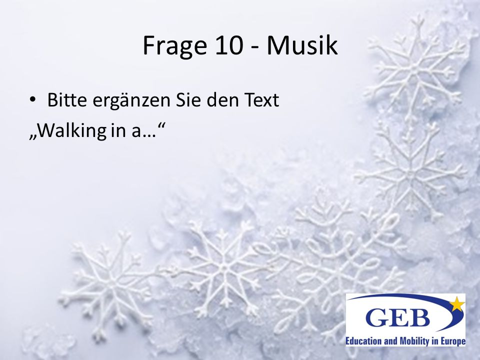 """Frage 10 - Musik Bitte ergänzen Sie den Text """"Walking in a…"""""""