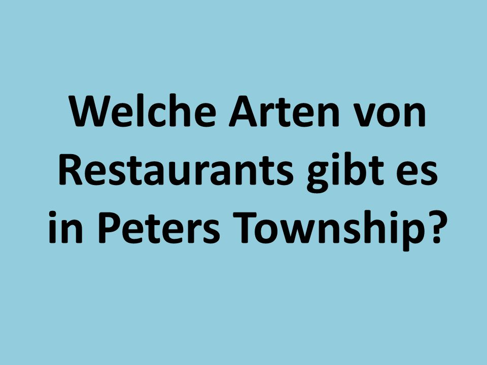 Welche Arten von Restaurants gibt es in Peters Township?