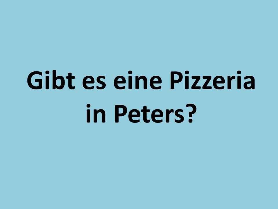 Gibt es eine Pizzeria in Peters?