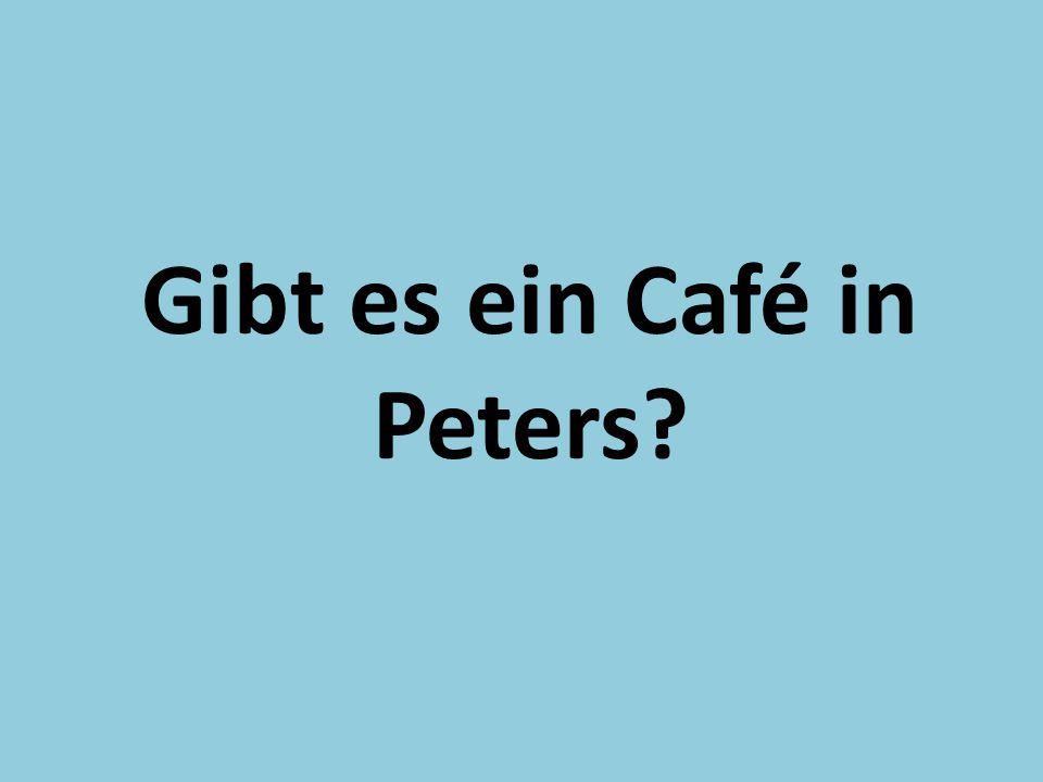 Gibt es ein Café in Peters