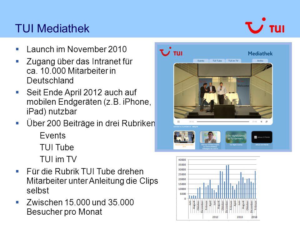 TUI Mediathek  Launch im November 2010  Zugang über das Intranet für ca. 10.000 Mitarbeiter in Deutschland  Seit Ende April 2012 auch auf mobilen E