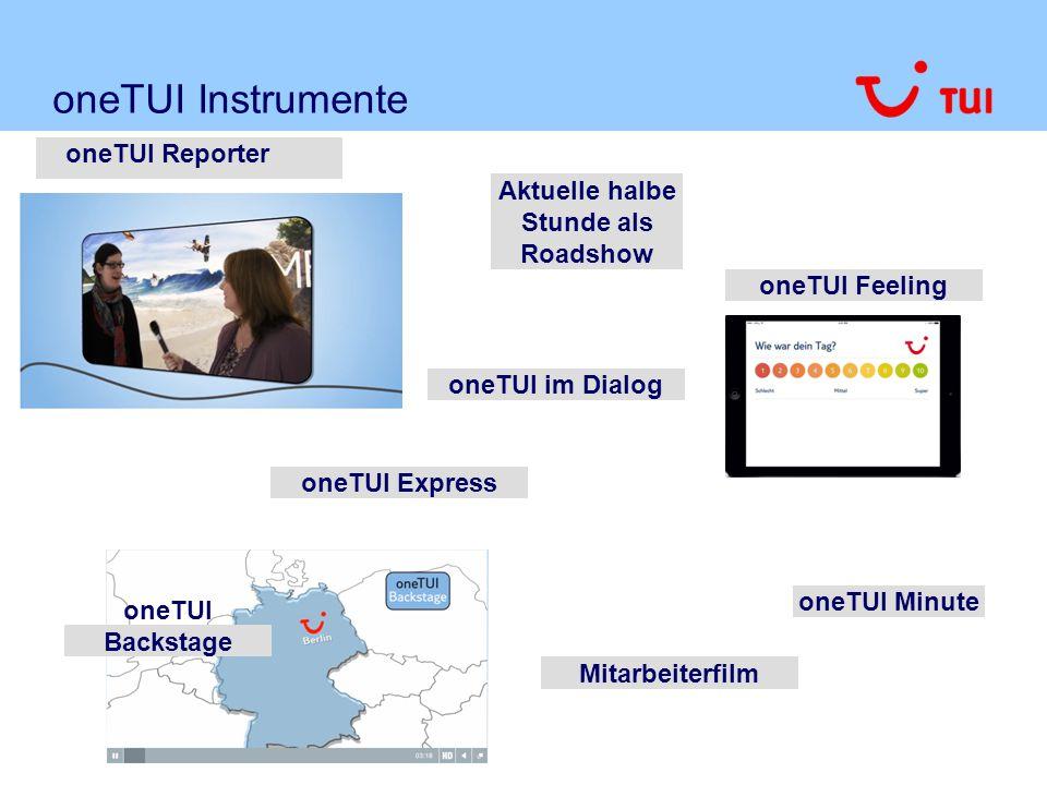 oneTUI Instrumente oneTUI Feeling oneTUI Minute oneTUI Reporter oneTUI im Dialog Aktuelle halbe Stunde als Roadshow oneTUI Backstage Mitarbeiterfilm o