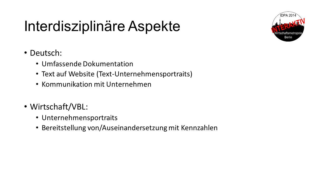 Interdisziplinäre Aspekte Deutsch: Umfassende Dokumentation Text auf Website (Text-Unternehmensportraits) Kommunikation mit Unternehmen Wirtschaft/VBL