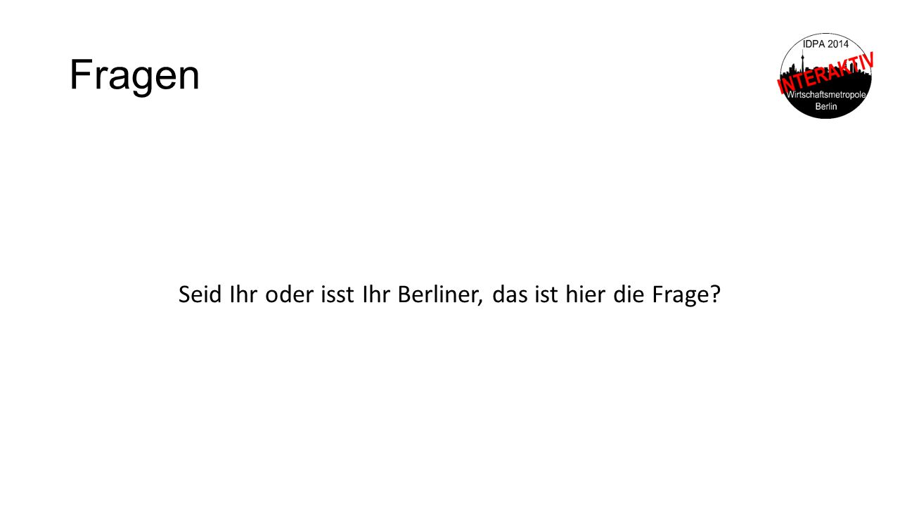 Fragen Seid Ihr oder isst Ihr Berliner, das ist hier die Frage?