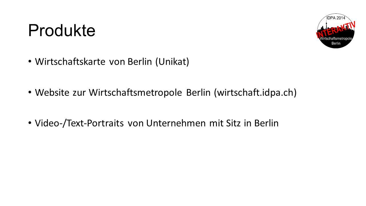 Produkte Wirtschaftskarte von Berlin (Unikat) Website zur Wirtschaftsmetropole Berlin (wirtschaft.idpa.ch) Video-/Text-Portraits von Unternehmen mit S