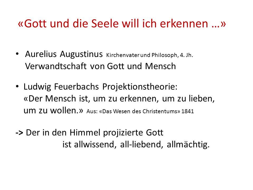 «Gott und die Seele will ich erkennen …» Aurelius Augustinus Kirchenvater und Philosoph, 4.