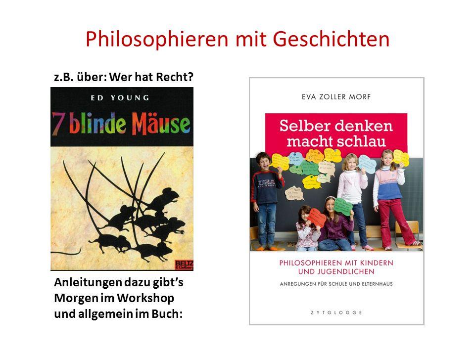 Philosophieren mit Geschichten z.B.über: Wer hat Recht.