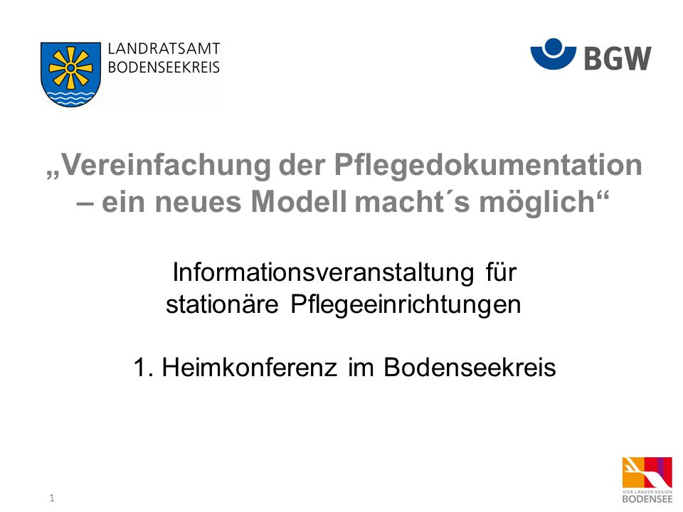 """1 """"Vereinfachung der Pflegedokumentation – ein neues Modell macht´s möglich Informationsveranstaltung für stationäre Pflegeeinrichtungen 1."""