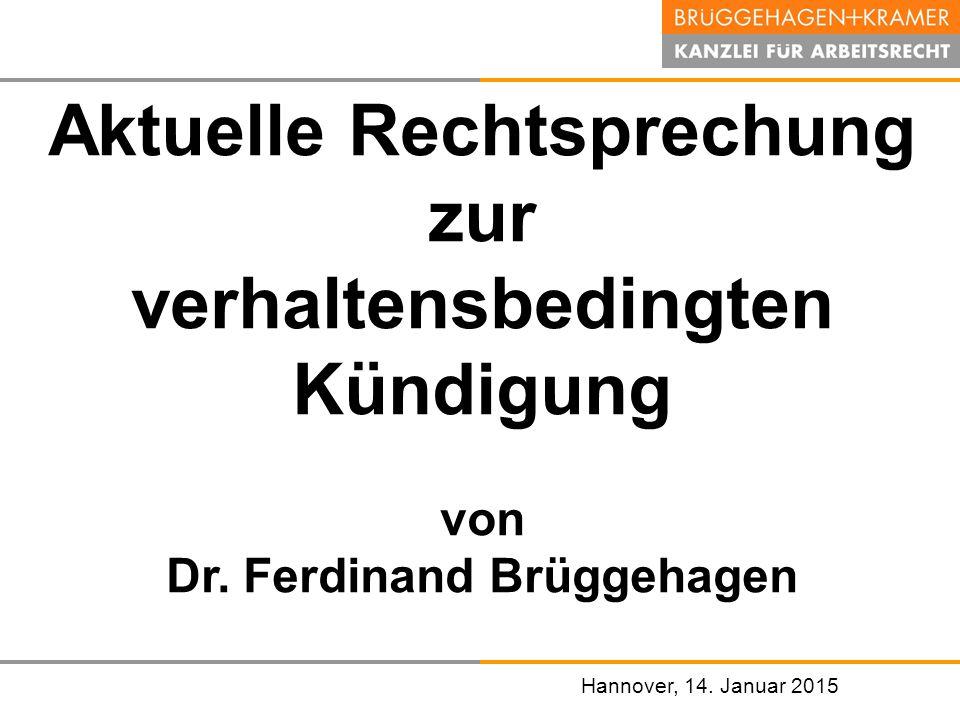Hannover, den 07.November 2008 Aktuelle Rechtsprechung zur verhaltensbedingten Kündigung von Dr.