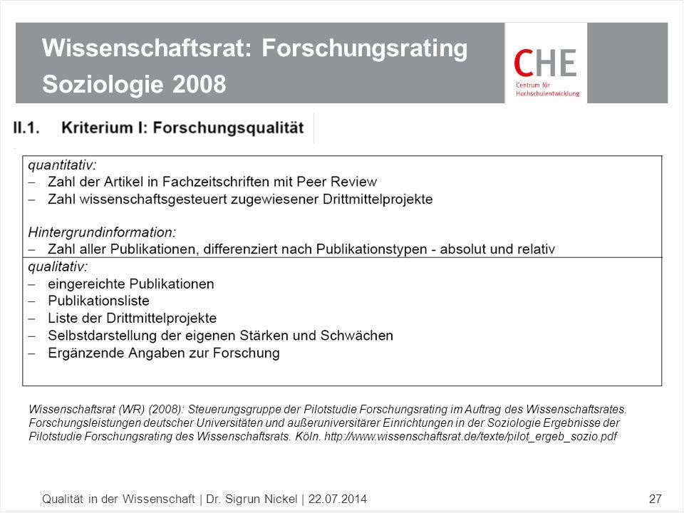 Wissenschaftsrat: Forschungsrating Soziologie 2008 Qualität in der Wissenschaft | Dr. Sigrun Nickel | 22.07.201427 Wissenschaftsrat (WR) (2008): Steue