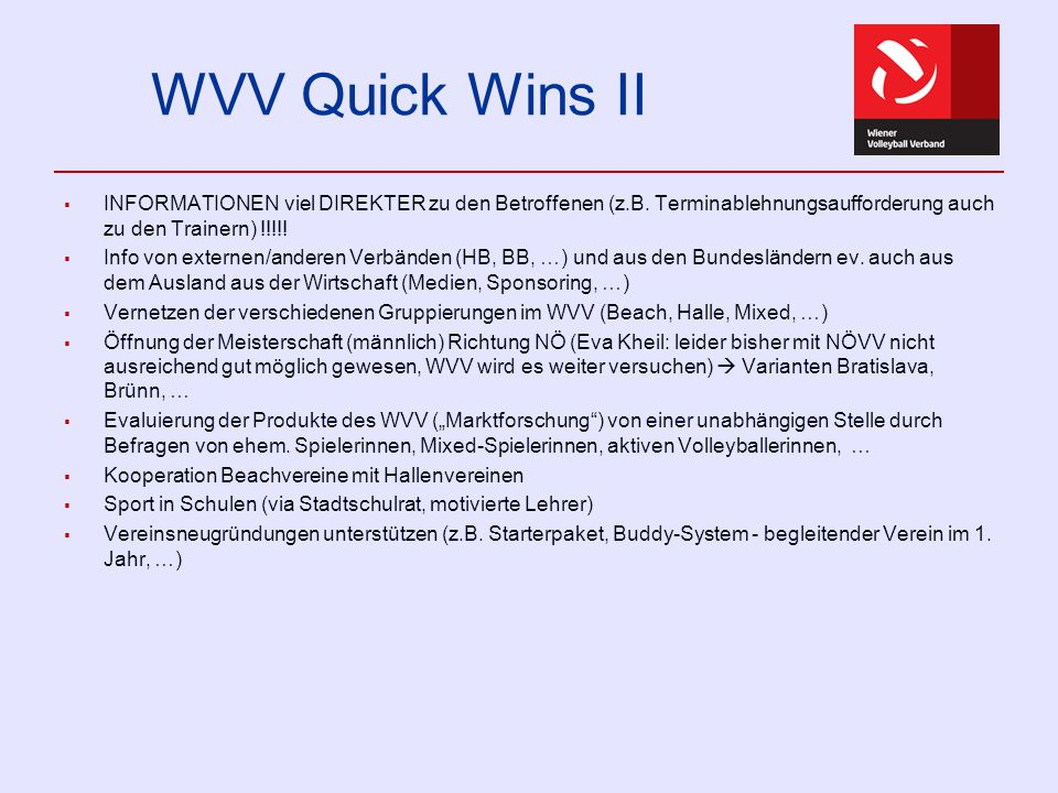 WVV Quick Wins II  INFORMATIONEN viel DIREKTER zu den Betroffenen (z.B. Terminablehnungsaufforderung auch zu den Trainern) !!!!!  Info von externen/