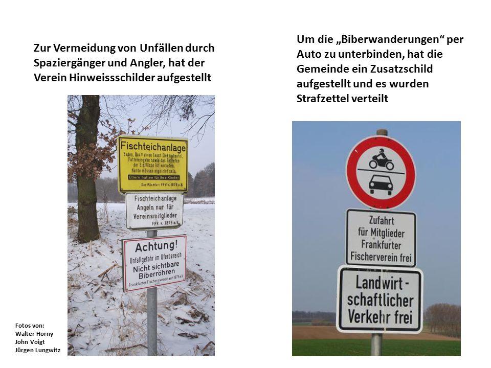 """Zur Vermeidung von Unfällen durch Spaziergänger und Angler, hat der Verein Hinweissschilder aufgestellt Um die """"Biberwanderungen"""" per Auto zu unterbin"""