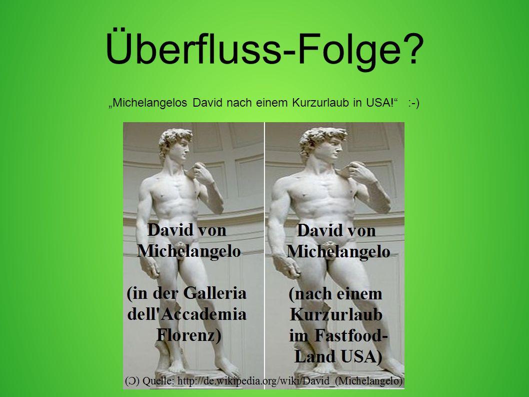 """Überfluss-Folge? """"Michelangelos David nach einem Kurzurlaub in USA!"""" :-)"""