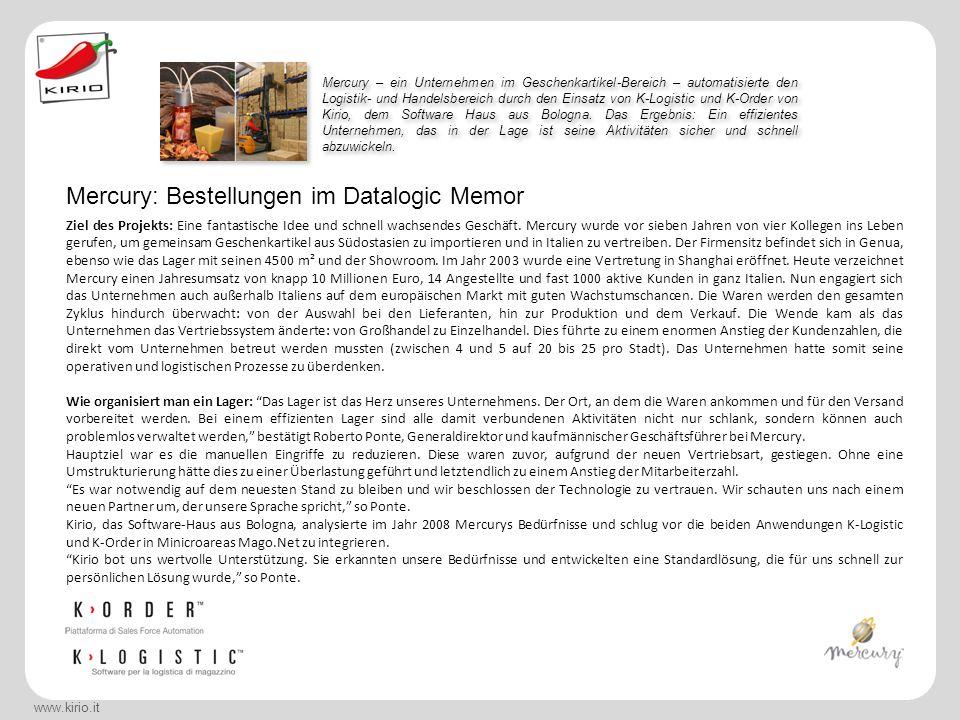 www.kirio.it Mercury – ein Unternehmen im Geschenkartikel-Bereich – automatisierte den Logistik- und Handelsbereich durch den Einsatz von K-Logistic und K-Order von Kirio, dem Software Haus aus Bologna.