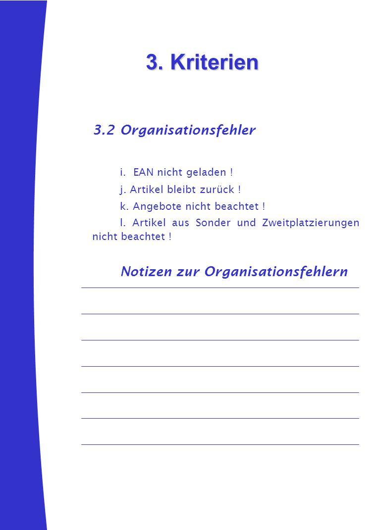 3.2Organisationsfehler i. EAN nicht geladen ! j. Artikel bleibt zurück ! k. Angebote nicht beachtet ! l. Artikel aus Sonder und Zweitplatzierungen nic