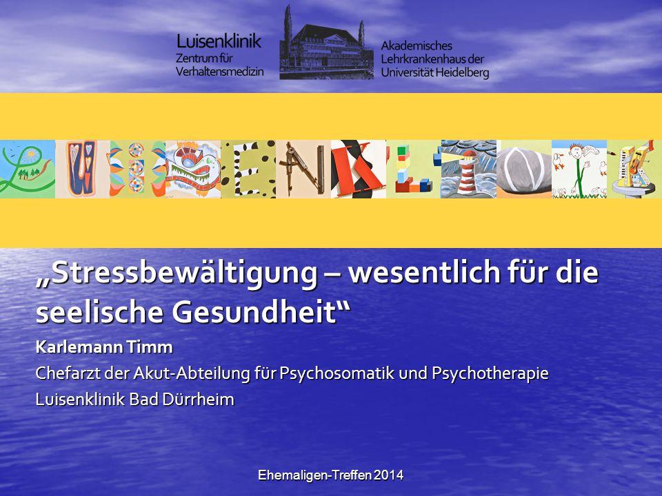 """Ehemaligen-Treffen 2014 """"Stressbewältigung – wesentlich für die seelische Gesundheit"""" Karlemann Timm Chefarzt der Akut-Abteilung für Psychosomatik und"""