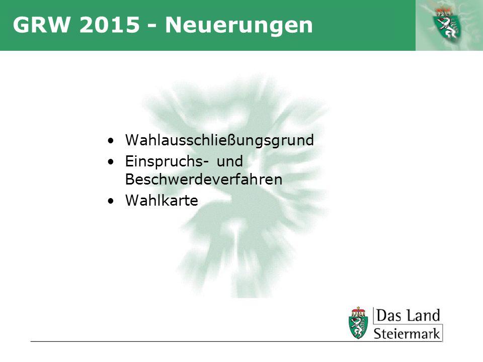 Autor GRW 2015 - Neuerungen Wahlausschließungsgrund Einspruchs- und Beschwerdeverfahren Wahlkarte