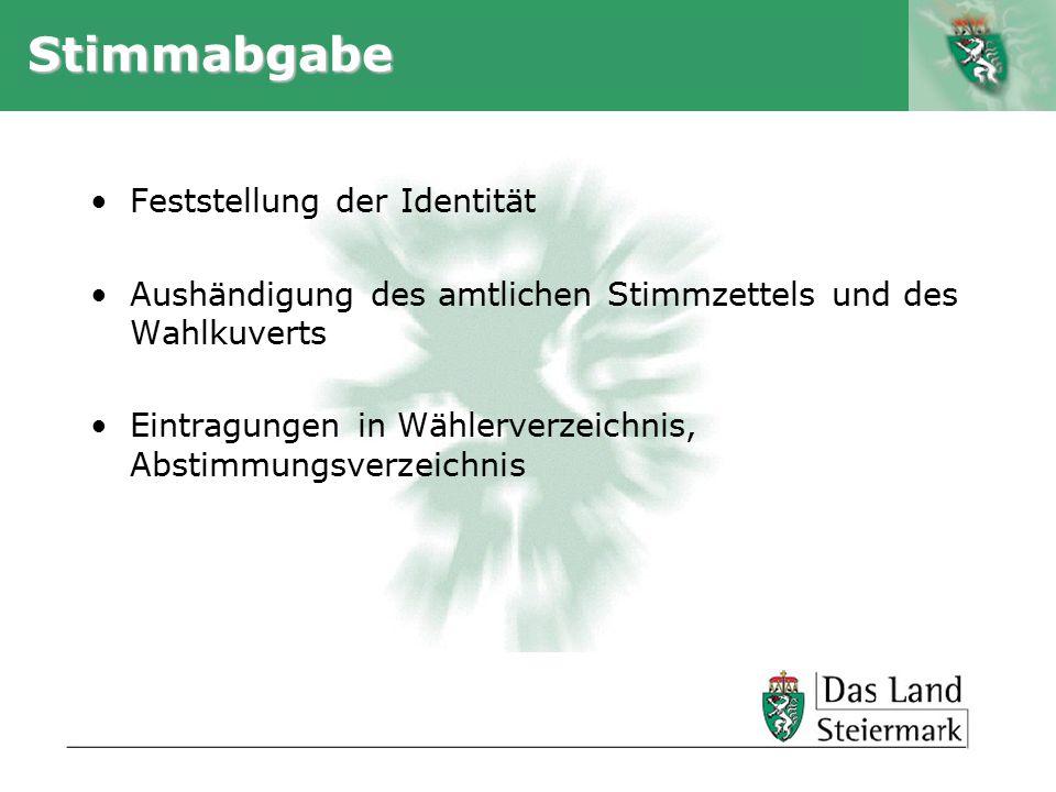 Autor Stimmabgabe Feststellung der Identität Aushändigung des amtlichen Stimmzettels und des Wahlkuverts Eintragungen in Wählerverzeichnis, Abstimmungsverzeichnis