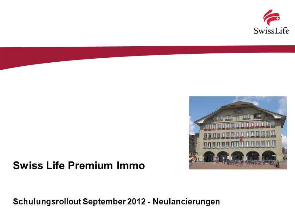 Swiss Life Premium Immo Schulungsrollout September 2012 - Neulancierungen