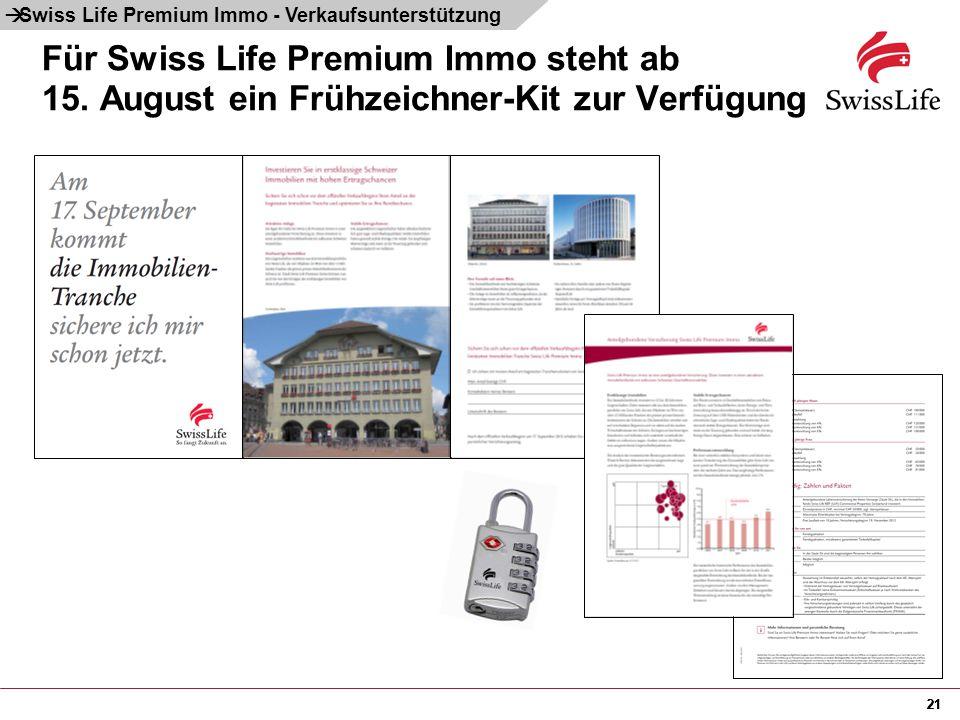 21 Für Swiss Life Premium Immo steht ab 15. August ein Frühzeichner-Kit zur Verfügung 21  Swiss Life Premium Immo - Verkaufsunterstützung